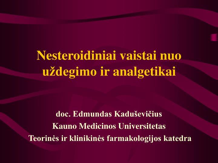 Nesteroidiniai vaistai nuo u degimo ir analgetikai