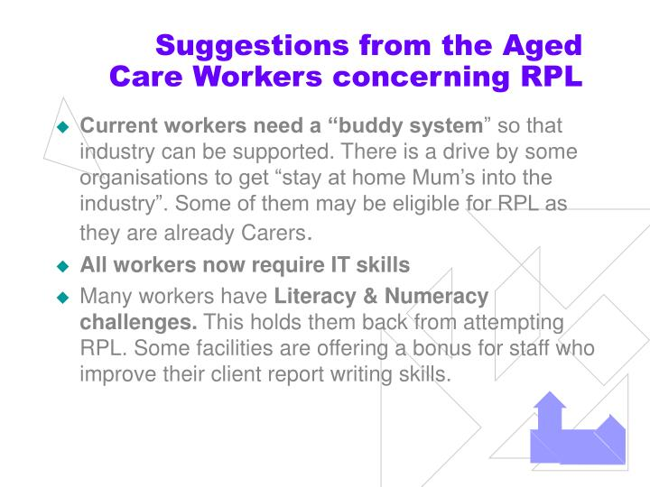 Suggestions from the Aged Care Workers concerning RPL