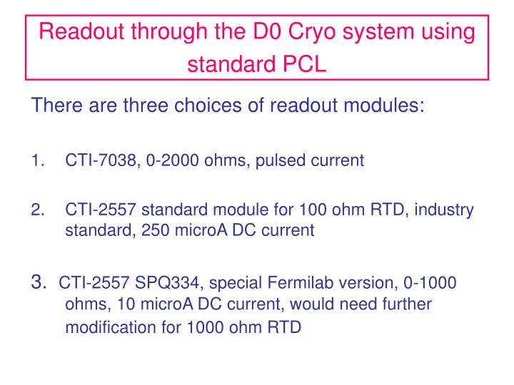 Readout through the d0 cryo system using standard pcl