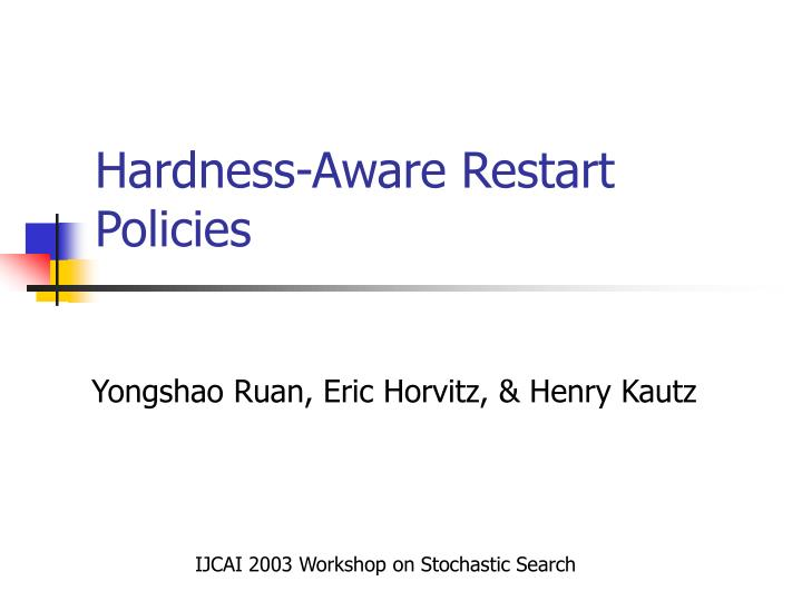 Hardness aware restart policies