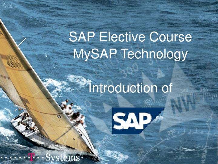 sap elective course mysap technology introduction of n.