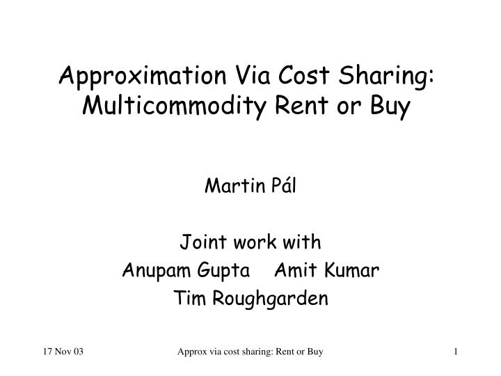 Approximation via cost sharing multicommodity rent or buy