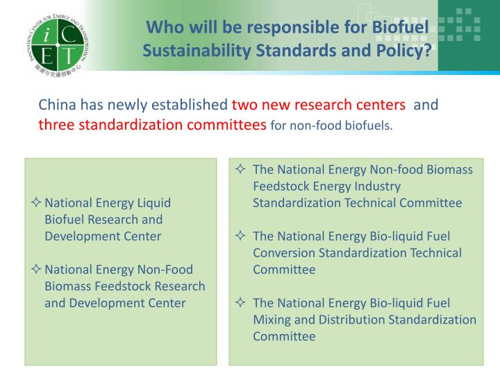 Who will be responsible for Biofuel