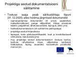 projektiga seotud dokumentatsiooni s ilitamine
