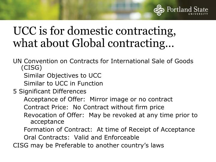 UCC is for domestic contracting, what about Global contracting…