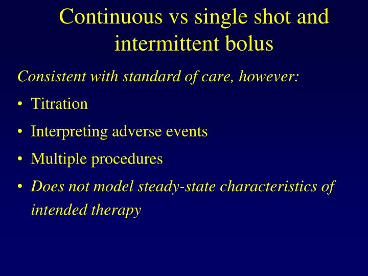 Continuous vs single shot and intermittent bolus