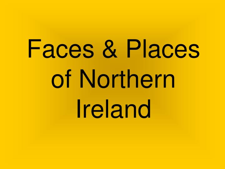 faces places of northern ireland n.