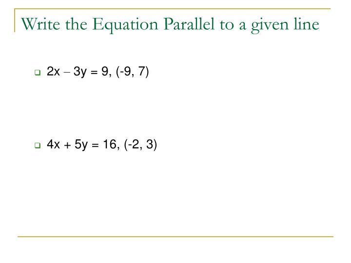 Write the Equation Parallel to a given line