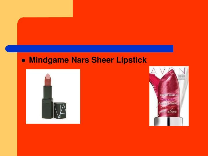 Mindgame Nars Sheer Lipstick