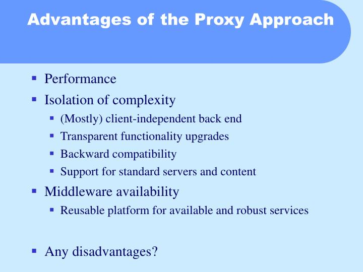 Advantages of the Proxy Approach