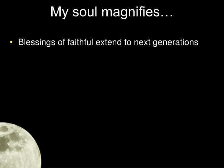 My soul magnifies2