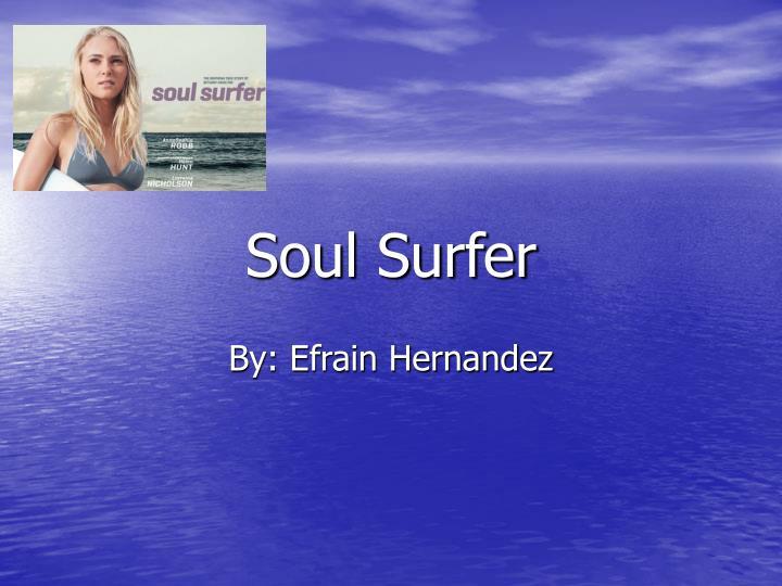 soul surfer n.