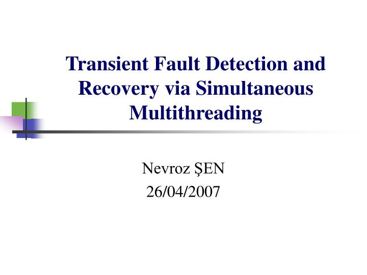 transient fault detection and recovery via simultaneous multithreading
