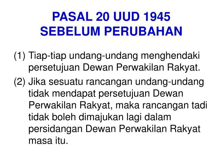 Pasal 20 uud 1945 sebelum perubahan