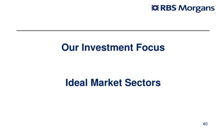 Our Investment Focus