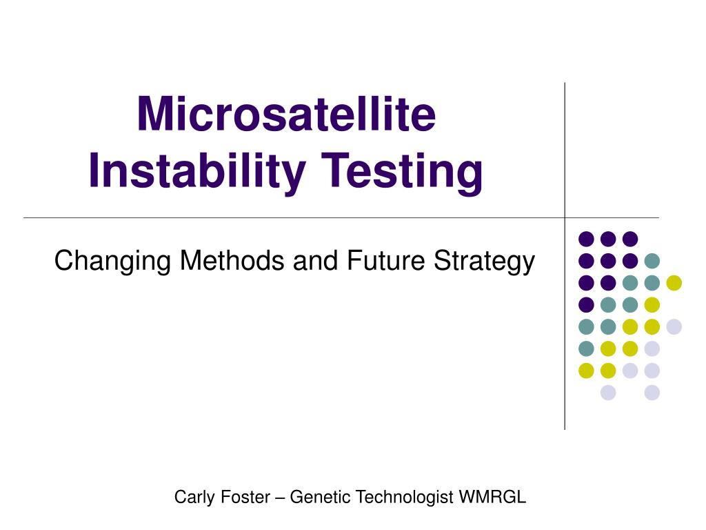 Ppt Microsatellite Instability Testing Powerpoint Presentation Free Download Id 3365993