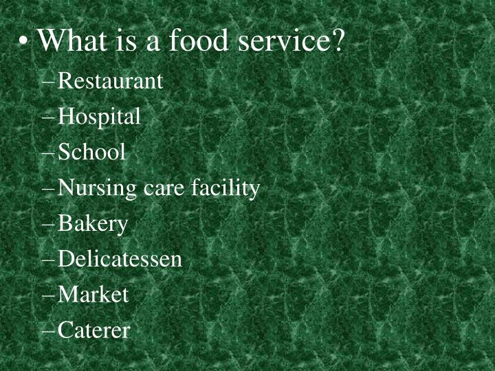What is a food service?