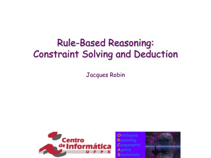 rule based reasoning constraint solving and deduction n.