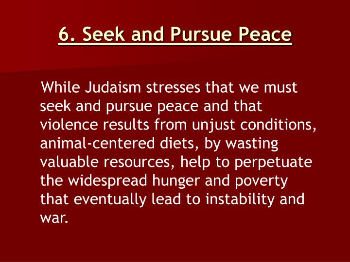 6. Seek and Pursue Peace