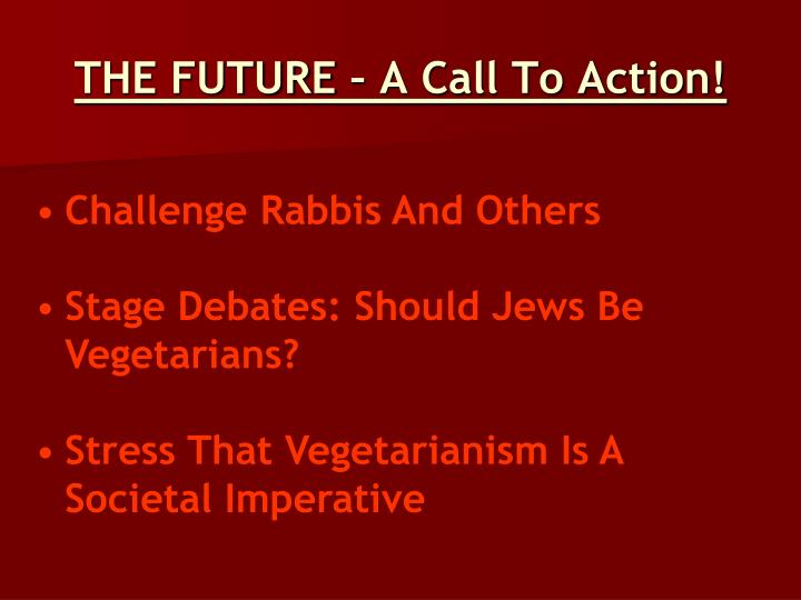 THE FUTURE – A Call To Action!