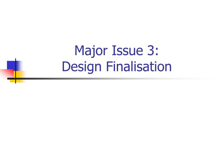 Major Issue 3: