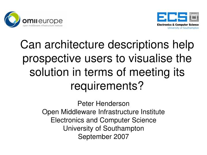 Can architecture descriptions help prospective users to visualise the solution in terms of meeting i...