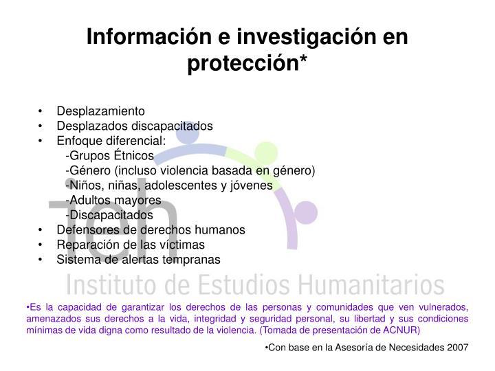 Información e investigación en protección*