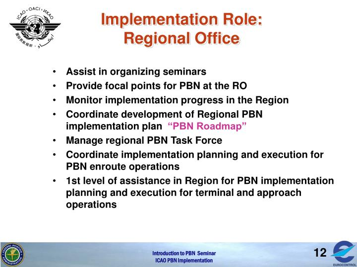 Implementation Role: Regional Office