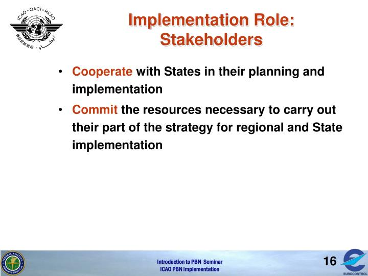 Implementation Role:  Stakeholders