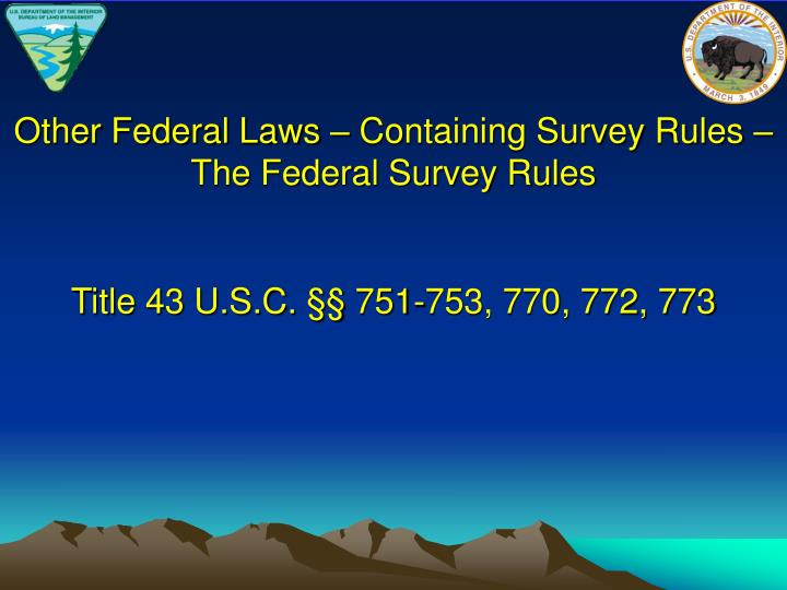 Other Federal Laws – Containing Survey Rules –