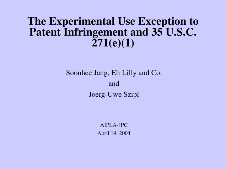 The experimental use exception to patent infringement and 35 u s c 271 e 1