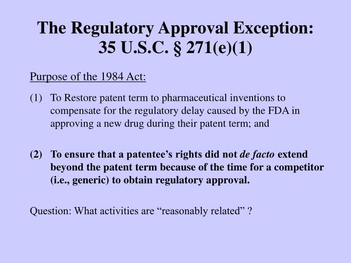 The Regulatory Approval Exception: