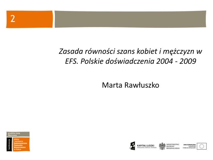 Zasada równości szans kobiet i mężczyzn w EFS. Polskie doświadczenia 2004 - 2009