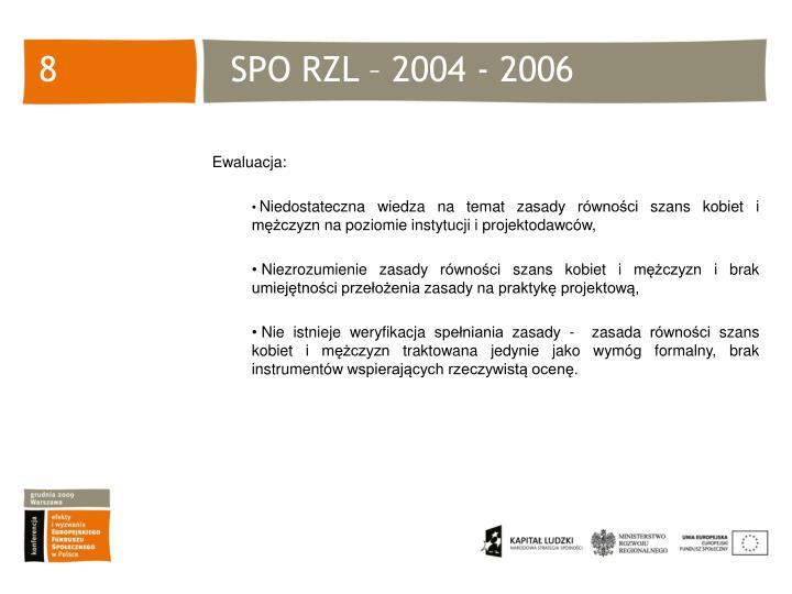 SPO RZL – 2004 - 2006