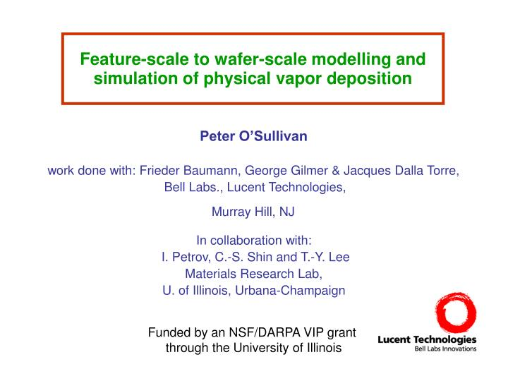 feature scale to wafer scale modelling and simulation of physical vapor deposition n.