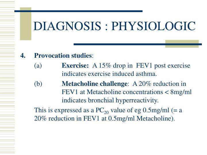 DIAGNOSIS : PHYSIOLOGIC