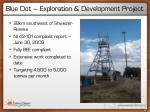 blue dot exploration development project