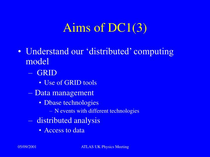 Aims of DC1(3)