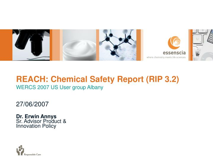 PPT - REACH: Chemical Safety Report (RIP 3 2) WERCS 2007 US User