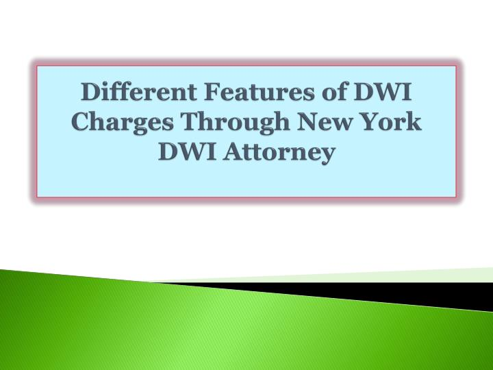 Different features of dwi charges through new york dwi attorney