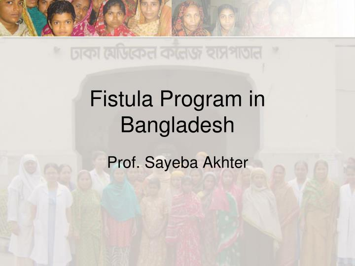 fistula program in bangladesh n.