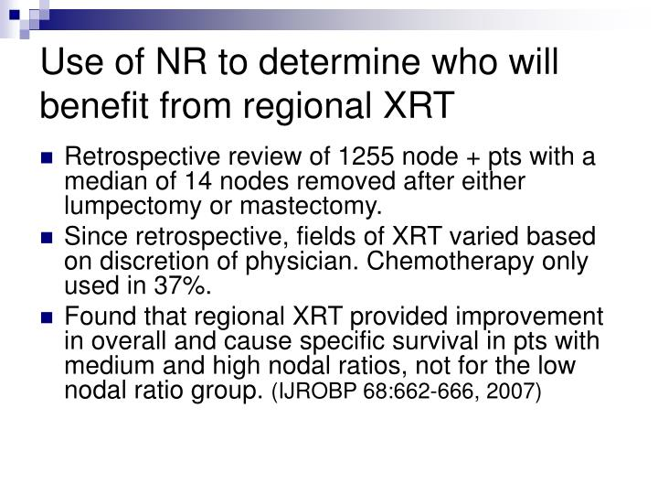 Use of NR to determine who will benefit from regional XRT