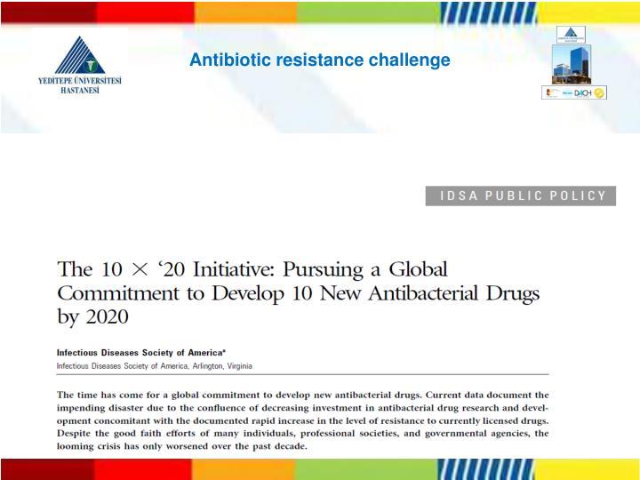 Antibiotic resistance challenge