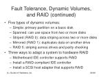 fault tolerance dynamic volumes and raid continued