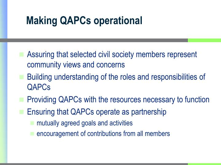 Making QAPCs operational