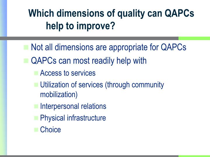 Which dimensions of quality can QAPCs help to improve?