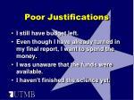 poor justifications