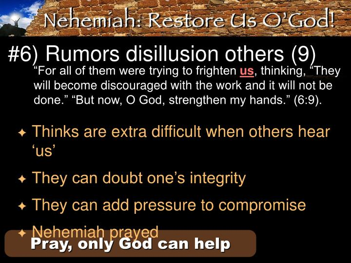 #6) Rumors disillusion others (9)