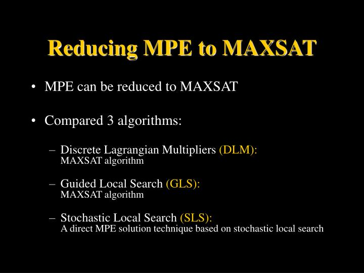 Reducing MPE to MAXSAT