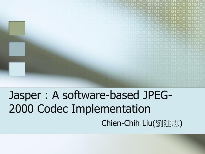 jasper a software based jpeg 2000 codec implementation n.